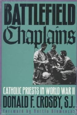 Battlefield Chaplins: Catholic Priests in World War II (Paperback)