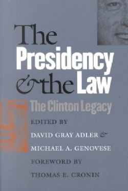 The Presidency and the Law: The Clinton Legacy (Paperback)