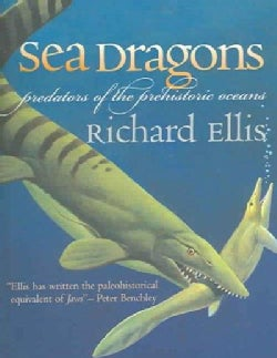 Sea Dragons: Predators Of The Prehistoric Oceans (Paperback)