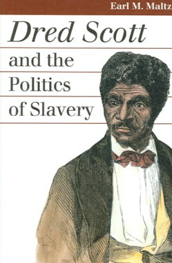 Dred Scott and the Politics of Slavery (Paperback)