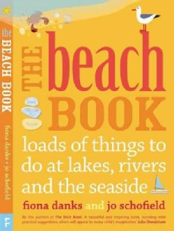 The Beach Book: Loads of Things to Do at Lakes, Rivers and the Seaside (Paperback)