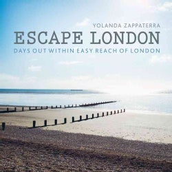 Escape London: Days Out Within Easy Reach of London (Paperback)