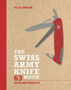 The Swiss Army Knife Book: 63 Outdoor Projects (Hardcover)