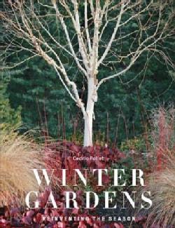 Winter Gardens: Reinventing the Season (Hardcover)