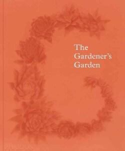 The Gardener's Garden (Hardcover)