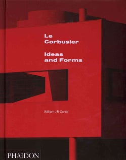 Le Corbusier: Ideas & Forms (Hardcover)
