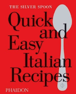The Silver Spoon Quick and Easy Italian Recipes (Hardcover)