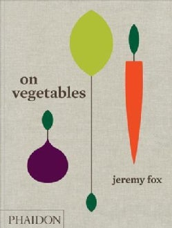 On Vegetables: Modern Recipes for the Home Kitchen (Hardcover)