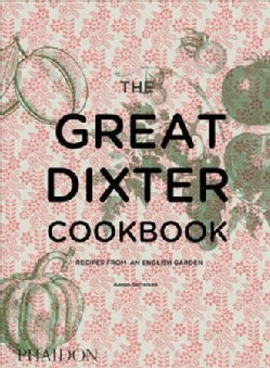 The Great Dixter Cookbook: Recipes from an English Garden (Hardcover)