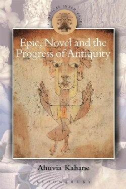 Epic, Novel and the Progress of Antiquity (Hardcover)