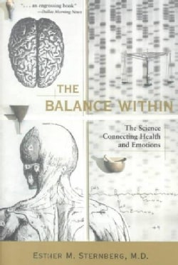 The Balance Within: The Science Connecting Health and Emotions (Paperback)