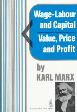 Wage-Labour and Capital and Value, Price, and Profit (Paperback)