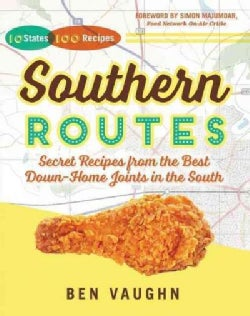Southern Routes: Secret Recipes from the Best Down-home Joints in the South (Hardcover)
