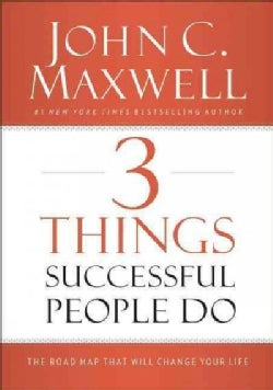 3 Things Successful People Do: The Road Map That Will Change Your Life (Hardcover)