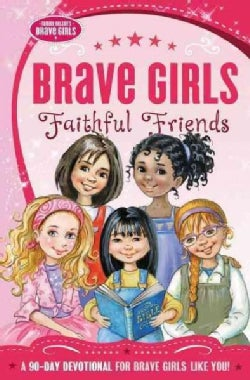 Brave Girls: Faithful Friends (Paperback)