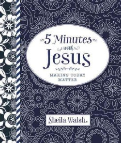 5 Minutes With Jesus: Making Today Matter (Hardcover)