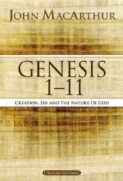 Genesis 1 - 11: Creation, Sin, and the Nature of God (Paperback)