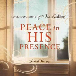 Peace in His Presence: Favorite Quotations from Jesus Calling (Hardcover)