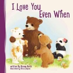 I Love You Even When (Board book)