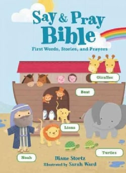 Say & Pray Bible: First Words, Stories, and Prayers (Board book)
