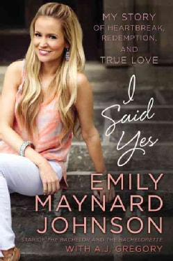 I Said Yes: My Story of Heartbreak, Redemption, and True Love (Hardcover)