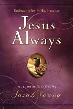 Jesus Always: Embracing Joy in His Presence (Hardcover)