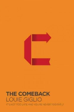 The Comeback: It's Not Too Late and You're Never Too Far (Hardcover)