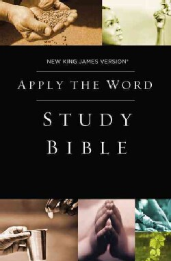 NKJV Apply the Word Study Bible: New King James Version Live in His Steps (Hardcover)