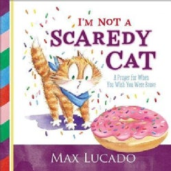 I'm Not a Scaredy-cat: A Prayer for When You Wish You Were Brave (Hardcover)