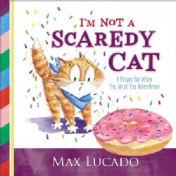 I'm Not a Scaredy-cat: A Prayer for When You Wish You Were Brave (Board book)