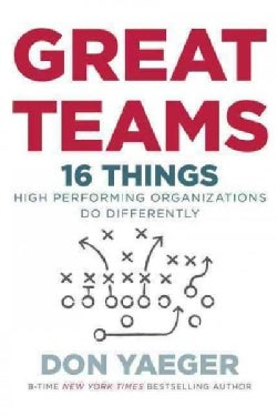 Great Teams: 16 Things High-Performing Organizations Do Differently (Hardcover)