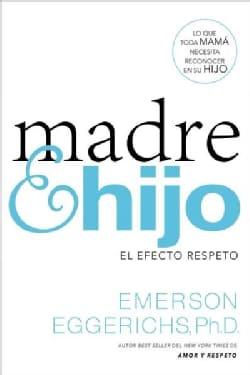 Madre e hijo/ Mother and Son: El efecto respeto/ The Respect Effect (Paperback)