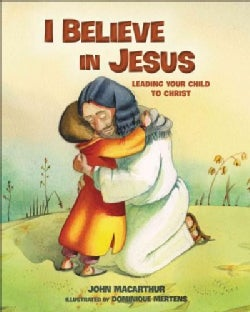 I Believe in Jesus: Leading Your Child to Christ (Hardcover)