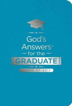 God's Answers for the Graduate Class of 2017: New King James Version, Teal, Leathersoft, Ribbon Marker (Paperback)