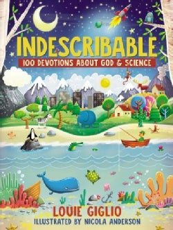 Indescribable: 100 Devotions for Kids About God and Science (Hardcover)