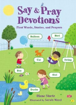 Say & Pray Devotions: First Words, Devotions, and Prayers (Board book)