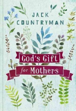 God's Gift for Mothers (Hardcover)