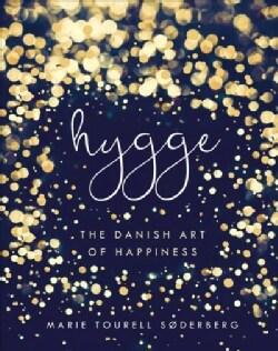 Hygge: The Danish Art of Happiness (Hardcover)
