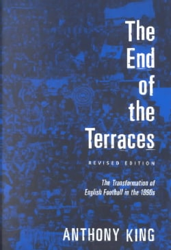 The End of the Terraces: The Transformation of English Football (Paperback)