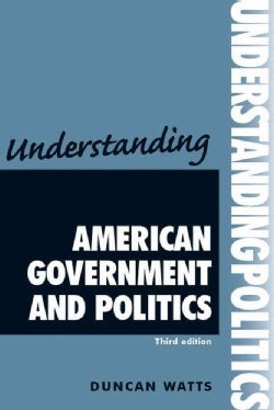 Understanding American Government and Politics (Paperback)