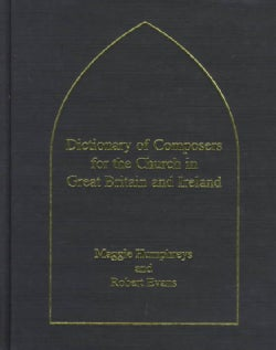 Dictionary of Composers for the Church in Great Britain and Ireland (Hardcover)