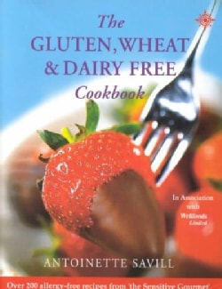 The Gluten, Wheat, & Dairy Free Cookbook: Over 200 Allergy-free Recipes, from the 'sensitive Gourmet' (Paperback)