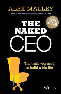 The Naked CEO: The Truth You Need to Build a Big Life (Paperback)