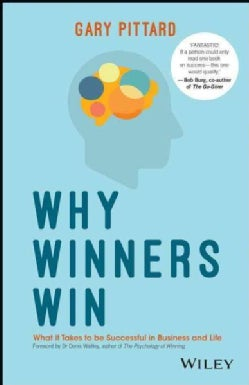 Why Winners Win: What It Takes to Be Successful in Business and Life (Paperback)
