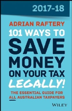 101 Ways to Save Money on Your Tax - Legally! 2017-2018 (Paperback)