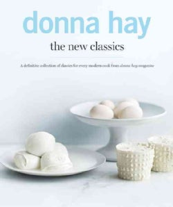 The New Classics: A Definitive Collection of Classics for Every Modern Cook from Donna Hay Magazine (Hardcover)