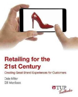 Retailing for the 21st Century: Creating Great Brand Experiences for Customers (Paperback)
