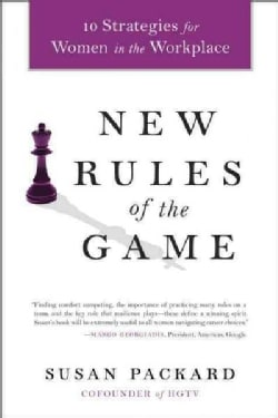 New Rules of the Game: 10 Strategies for Women in the Workplace (Paperback)