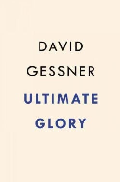 Ultimate Glory: Frisbee, Obsession, and My Wild Youth (Paperback)