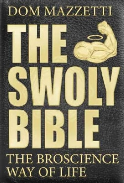 The Swoly Bible: The Bro Science Way of Life (Paperback)